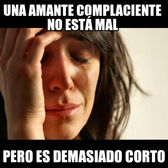 First World Problems Girl complaciente.